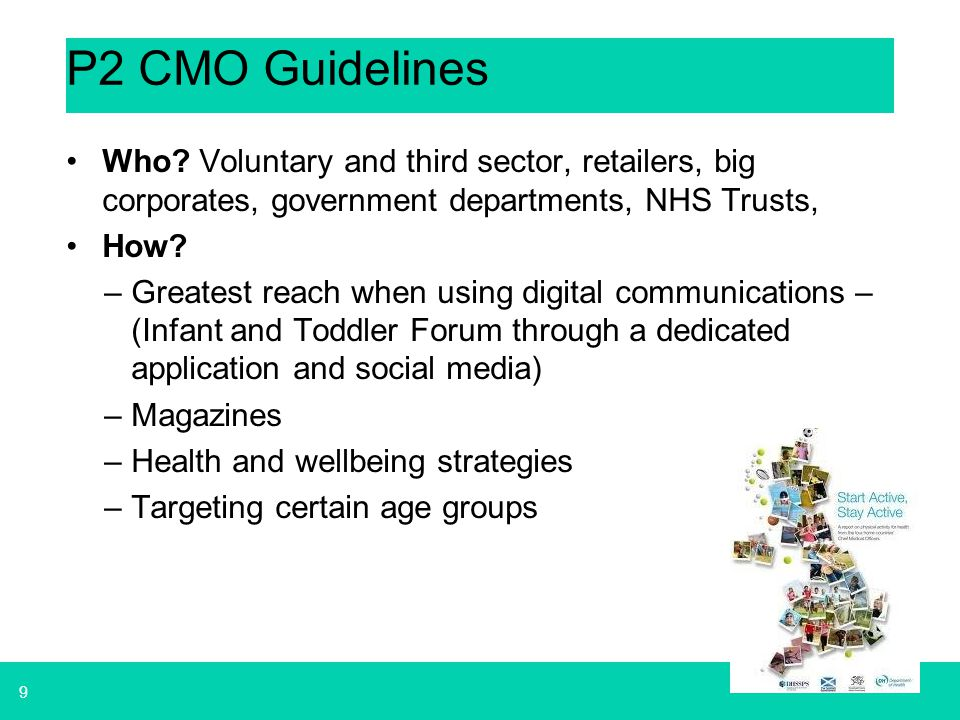 9 P2 CMO Guidelines Who? Voluntary and third sector, retailers, big corporates, government departments, NHS Trusts, How? –Greatest reach when using di