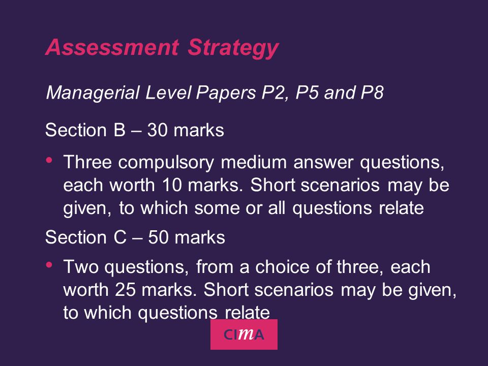 Assessment Strategy Section B – 30 marks Three compulsory medium answer questions, each worth 10 marks.