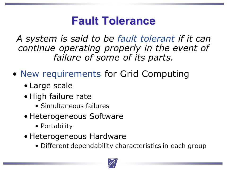 Christian Delbe2 Fault Tolerance A system is said to be fault tolerant if it can continue operating properly in the event of failure of some of its parts.