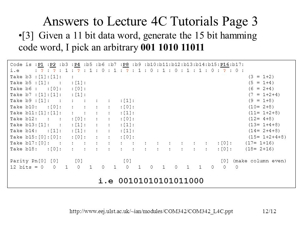 http://www.eej.ulst.ac.uk/~ian/modules/COM342/COM342_L4C.ppt12/12 Answers to Lecture 4C Tutorials Page 3 Code is :P1 :P2 :b3 :P4 :b5 :b6 :b7 :P8 :b9 :