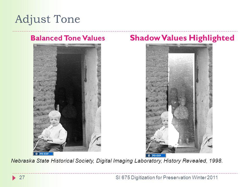 Adjust Tone Balanced Tone Values Shadow Values Highlighted Nebraska State Historical Society, Digital Imaging Laboratory, History Revealed, 1998.