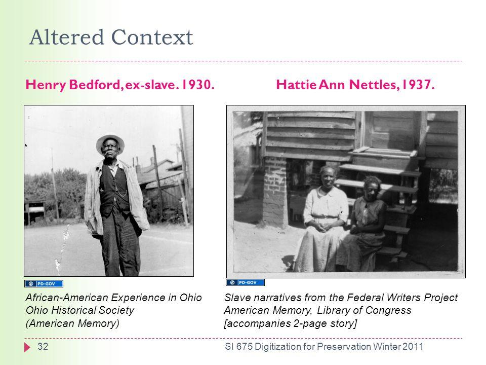 Altered Context Henry Bedford, ex-slave. 1930.Hattie Ann Nettles, 1937.
