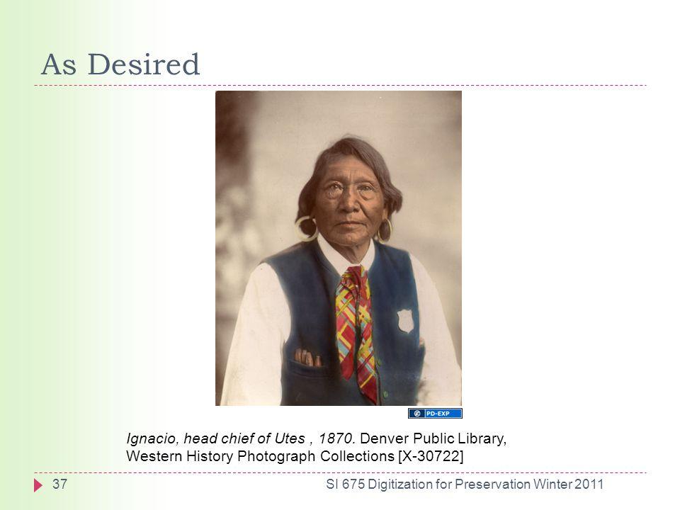 As Desired 37SI 675 Digitization for Preservation Winter 2011 Ignacio, head chief of Utes, 1870.