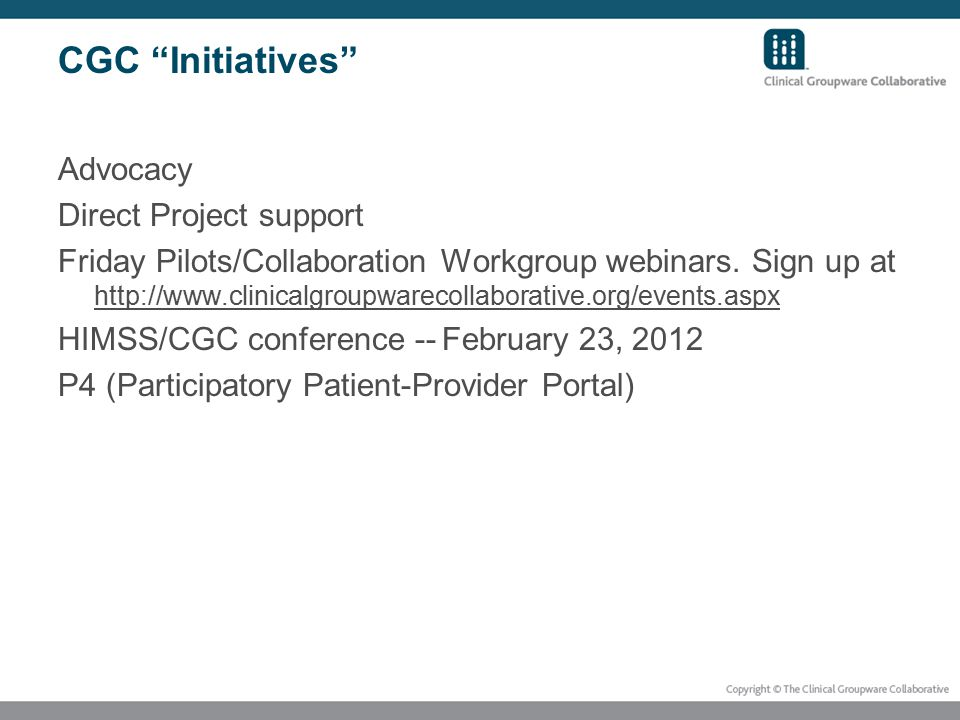 CGC Initiatives Advocacy Direct Project support Friday Pilots/Collaboration Workgroup webinars.