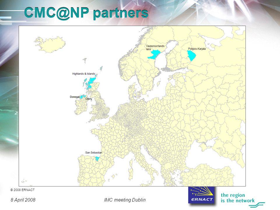 © 2008 ERNACT 8 April 2008IMC meeting Dublin CMC@NP partners