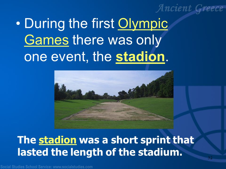 31 The first Olympic Games were held in 776 B.C. in the city-state of Olympia.