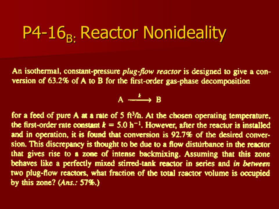 P4-16 B: Reactor Nonideality