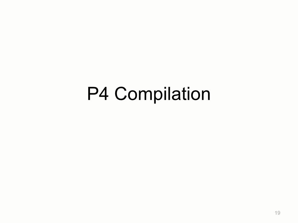 P4 Compilation 19