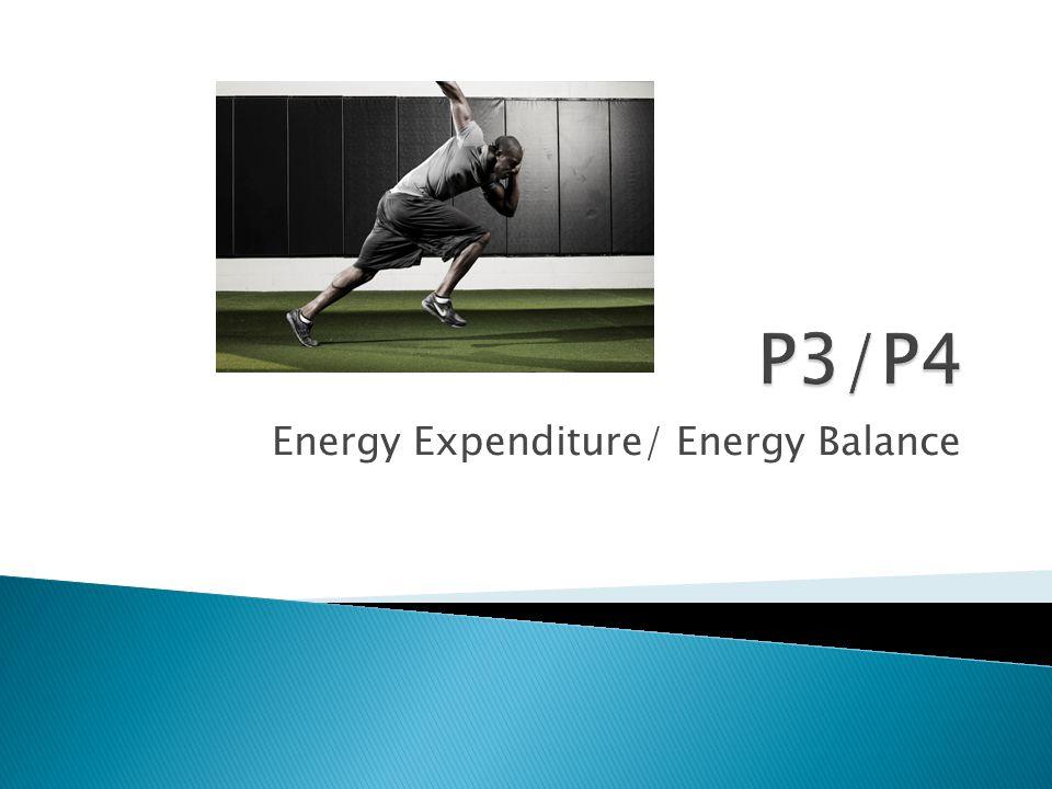 Energy Expenditure/ Energy Balance
