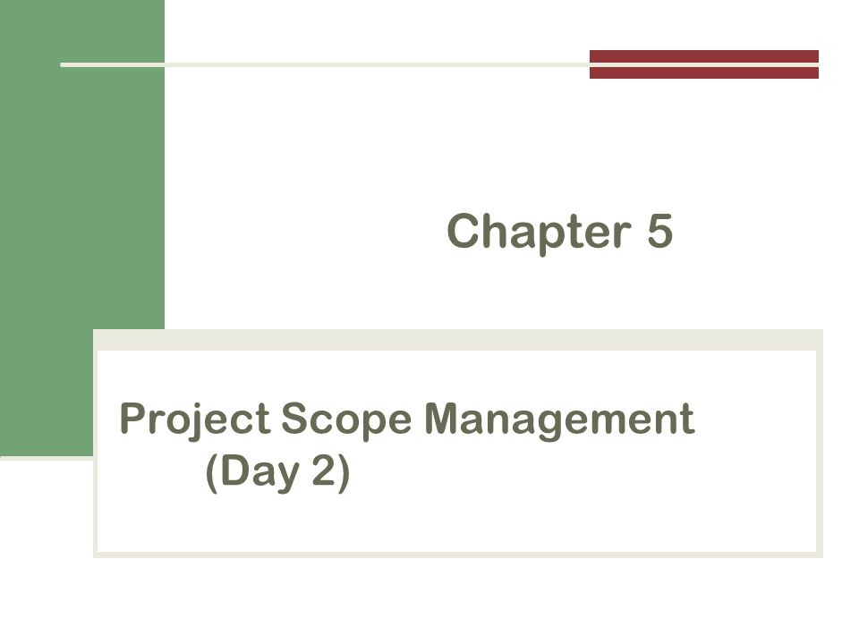 Project Scope Management (Day 2) Chapter 5
