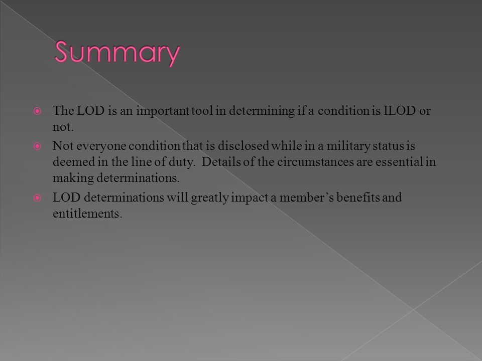  The LOD is an important tool in determining if a condition is ILOD or not.  Not everyone condition that is disclosed while in a military status is