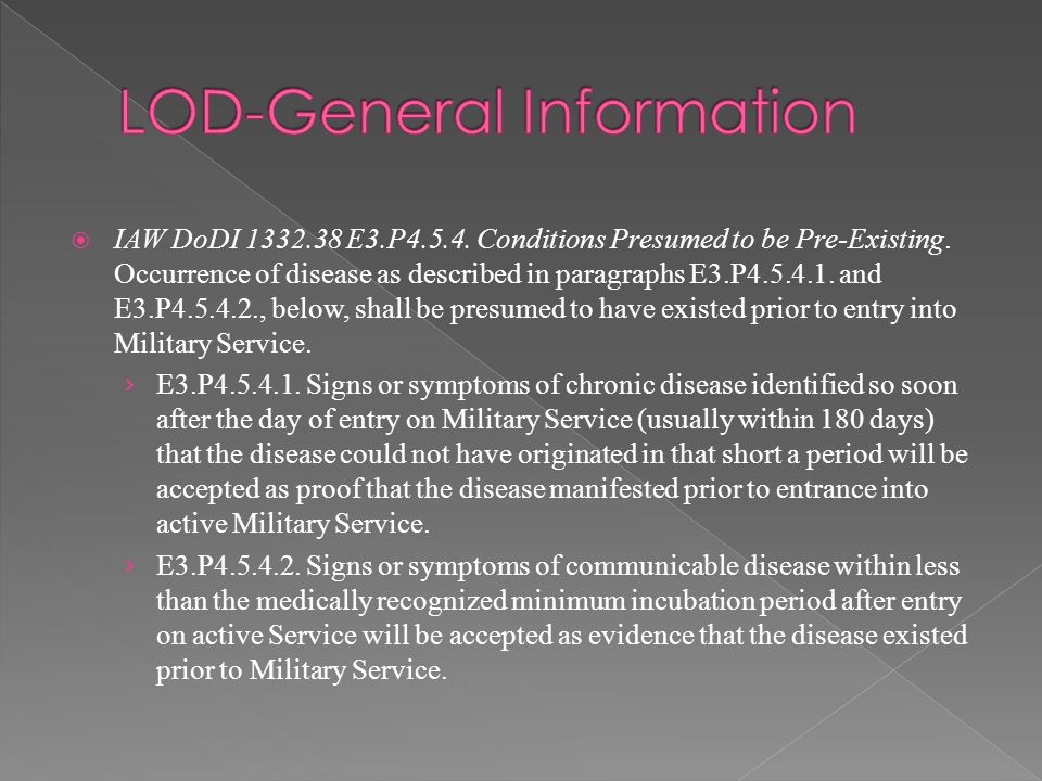  IAW DoDI 1332.38 E3.P4.5.4. Conditions Presumed to be Pre-Existing. Occurrence of disease as described in paragraphs E3.P4.5.4.1. and E3.P4.5.4.2.,