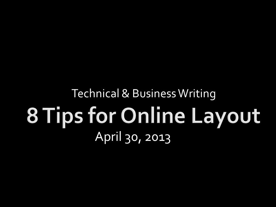 Technical & Business Writing April 30, 2013