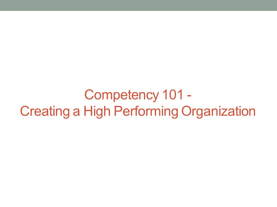 Competency 101 - Creating a High Performing Organization