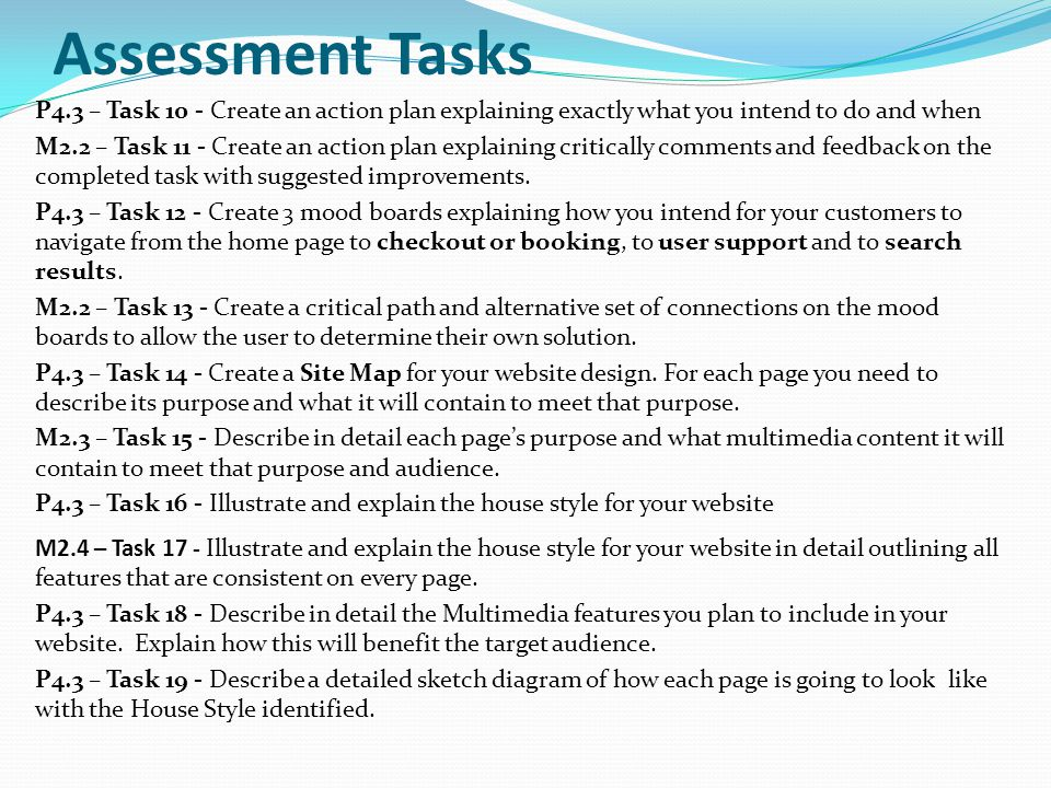 P4.3 – Task 10 - Create an action plan explaining exactly what you intend to do and when M2.2 – Task 11 - Create an action plan explaining critically