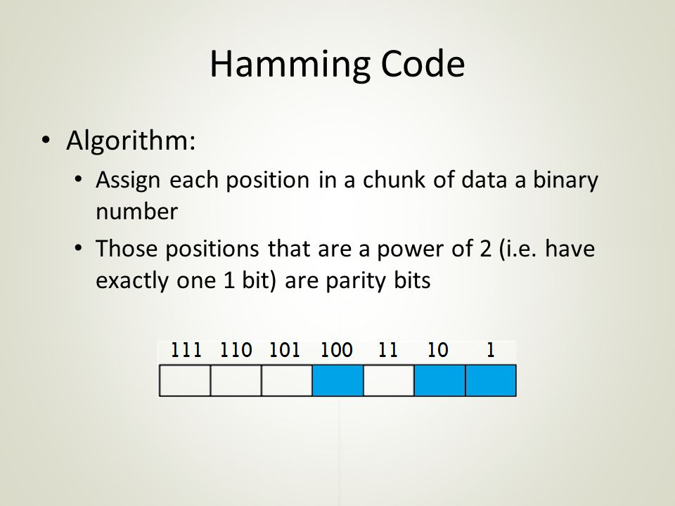 Algorithm: Assign each position in a chunk of data a binary number Those positions that are a power of 2 (i.e.
