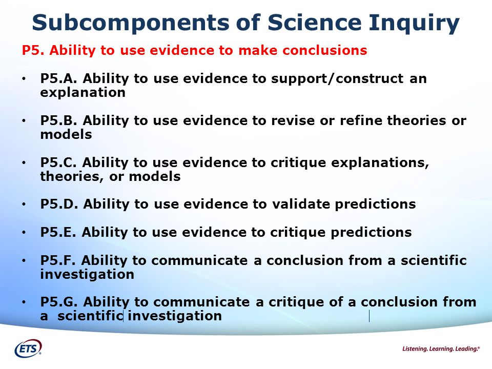 Subcomponents of Science Inquiry P5. Ability to use evidence to make conclusions P5.A.