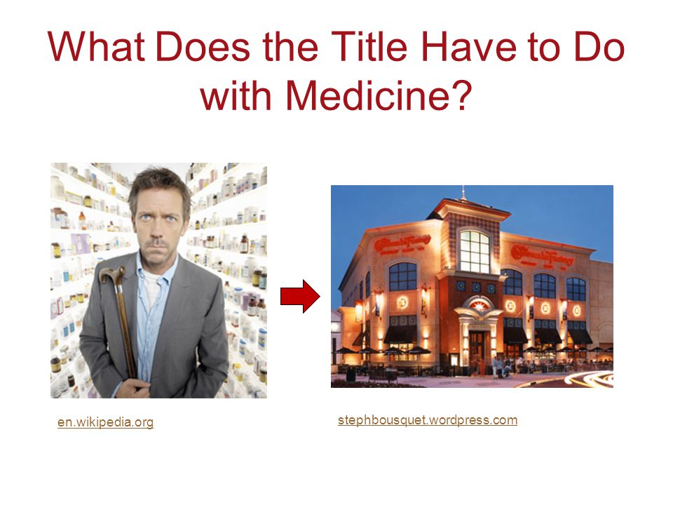 What Does the Title Have to Do with Medicine stephbousquet.wordpress.com en.wikipedia.org