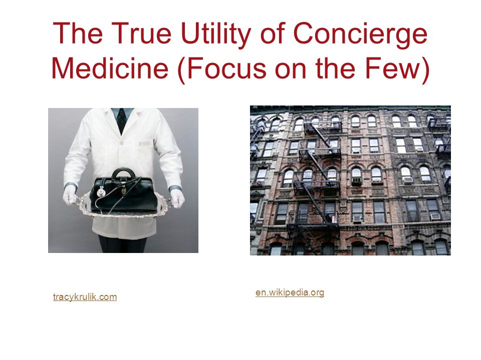 The True Utility of Concierge Medicine (Focus on the Few) tracykrulik.com en.wikipedia.org