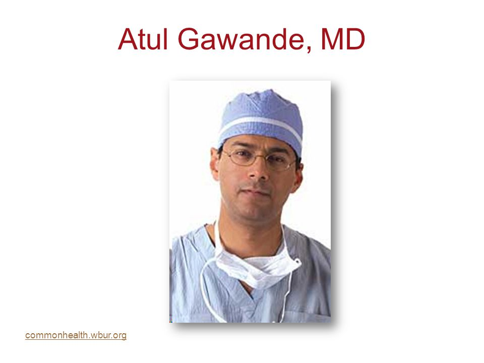 Atul Gawande, MD commonhealth.wbur.org