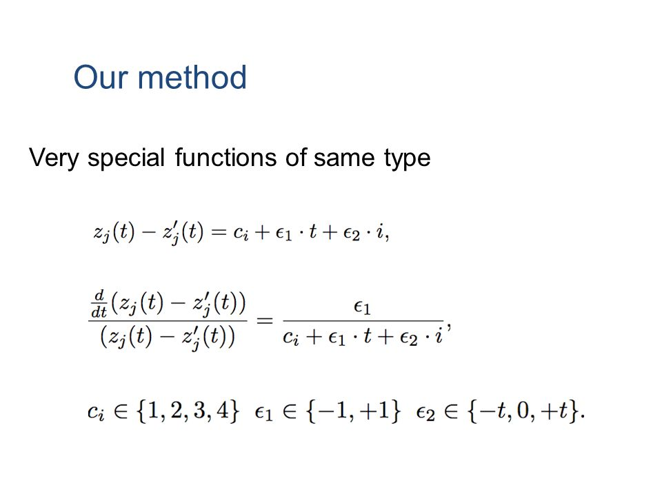 Our method Very special functions of same type