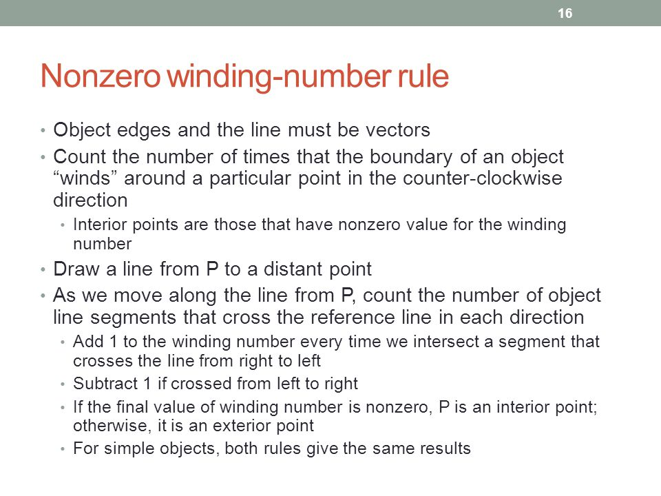 """Nonzero winding-number rule Object edges and the line must be vectors Count the number of times that the boundary of an object """"winds"""" around a partic"""