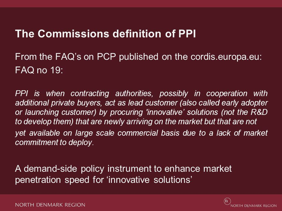 Relevant procedures for PPI subject to the Public Procurement Directive 2014/24/EU The less obvious procedures – but in practice the most utilised (and encouraged) procedures: Open procedure (art.