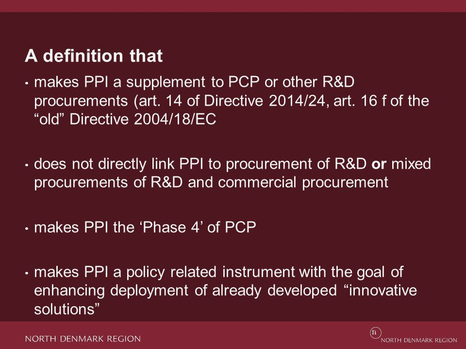 The 'mission-oriented' definition of PPI From the publication PPI as Mission-oriented Innovation Policy , Professor Charles Edquist, Lund University, 2012 PPI occurs when a public organization places an order for the fulfillment of certain functions within a reasonable period of time (through a new product).