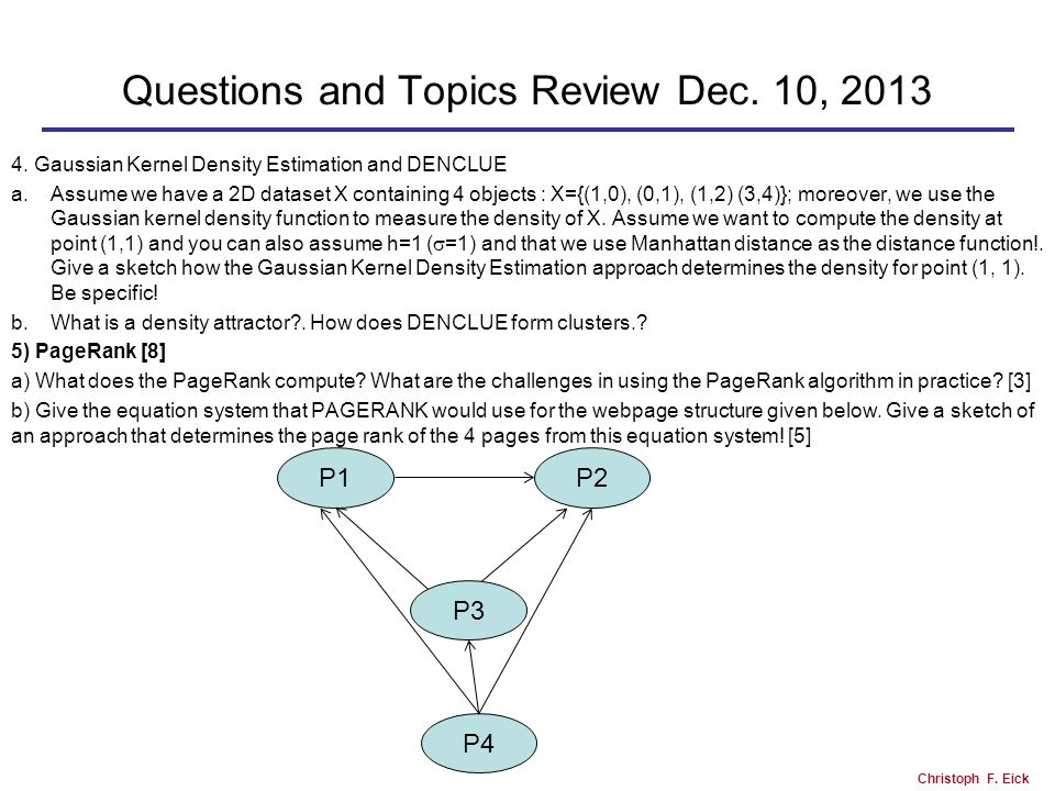 Christoph F. Eick Questions and Topics Review Dec.