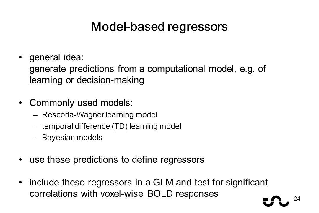 Model-based regressors general idea: generate predictions from a computational model, e.g.