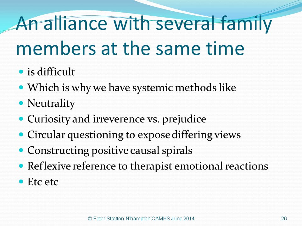 An alliance with several family members at the same time is difficult Which is why we have systemic methods like Neutrality Curiosity and irreverence