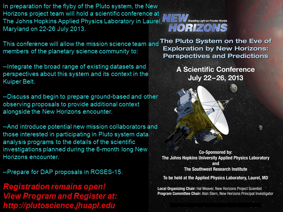In preparation for the flyby of the Pluto system, the New Horizons project team will hold a scientific conference at The Johns Hopkins Applied Physics