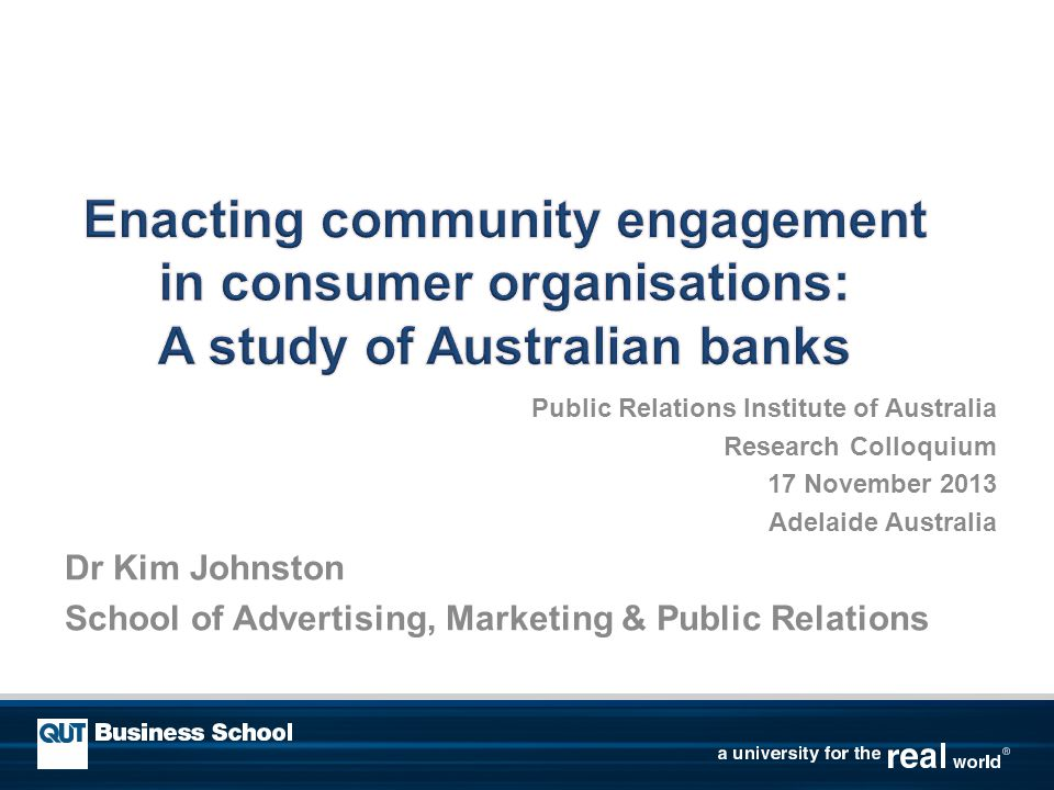 Public Relations Institute of Australia Research Colloquium 17 November 2013 Adelaide Australia Dr Kim Johnston School of Advertising, Marketing & Public Relations