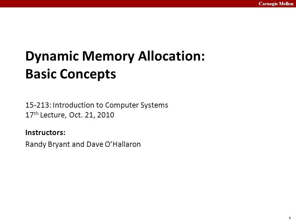 Carnegie Mellon 12 Fragmentation Poor memory utilization caused by fragmentation  internal fragmentation  external fragmentation