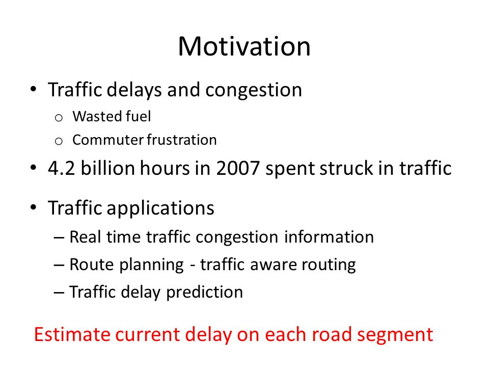 Vtrack Goal Route planning Hot spot detection Road segment delay estimates