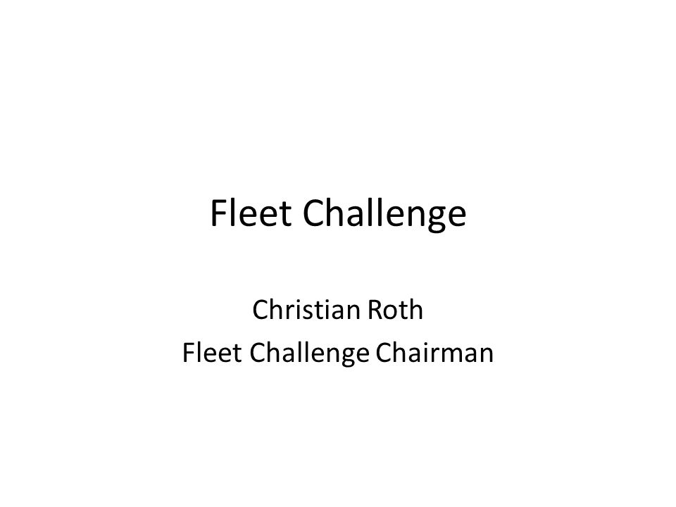 Contents What is Fleet Challenge What are we doing What has been achieved Why we have changed performance measures What are TOC's doing