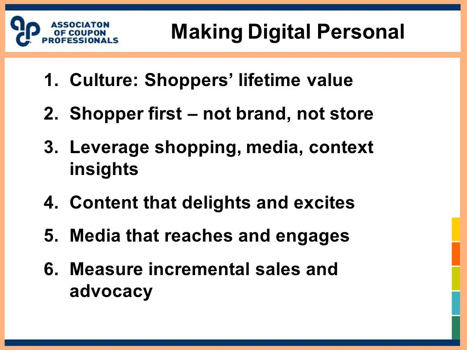 1.Culture: Shoppers' lifetime value 2.Shopper first – not brand, not store 3.Leverage shopping, media, context insights 4.Content that delights and ex
