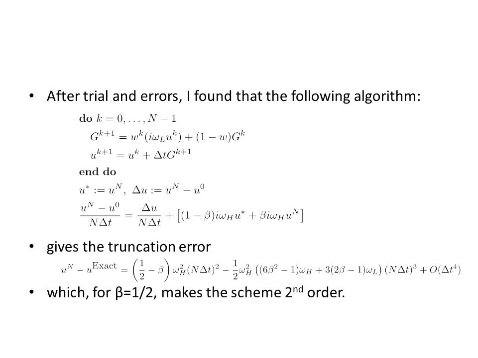 After trial and errors, I found that the following algorithm: gives the truncation error which, for β=1/2, makes the scheme 2 nd order.