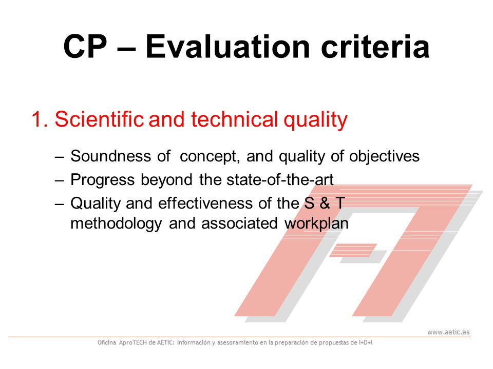 www.aetic.es Oficina AproTECH de AETIC: Información y asesoramiento en la preparación de propuestas de I+D+I CP – Evaluation criteria 1.
