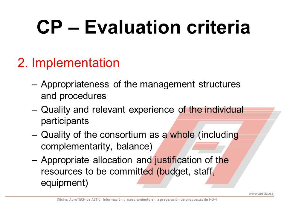 www.aetic.es Oficina AproTECH de AETIC: Información y asesoramiento en la preparación de propuestas de I+D+I CP – Evaluation criteria 2.