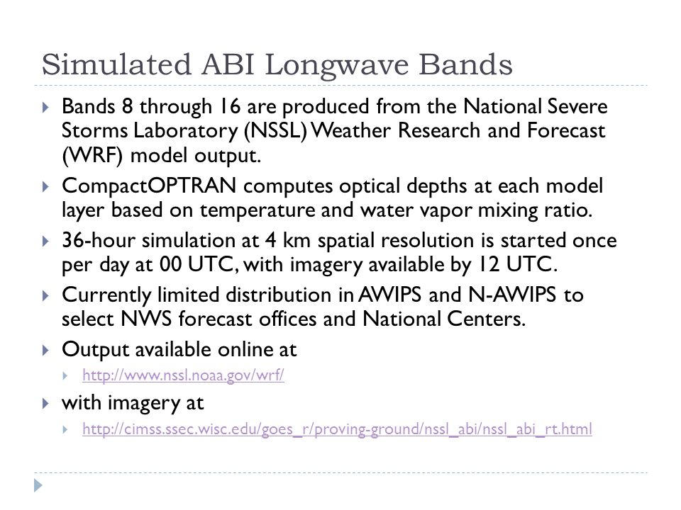 Simulated ABI Longwave Bands  Bands 8 through 16 are produced from the National Severe Storms Laboratory (NSSL) Weather Research and Forecast (WRF) model output.