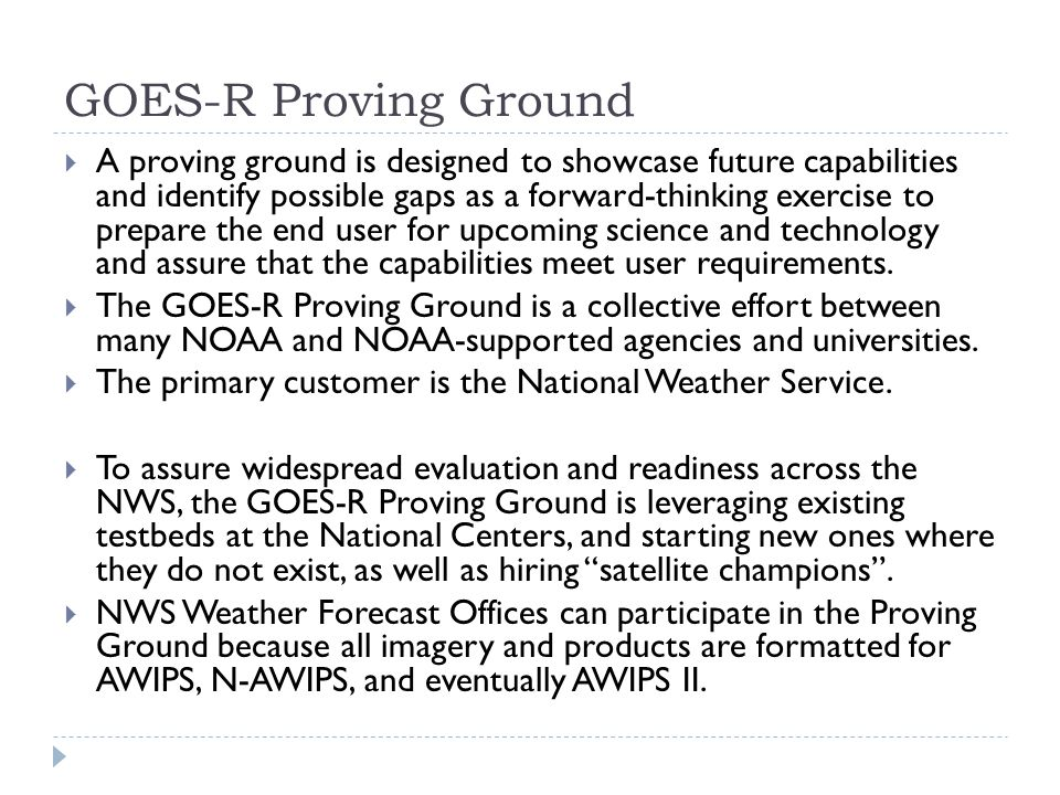 GOES-R Proving Ground  CIMSS supports over 70 NWS sites across the country.