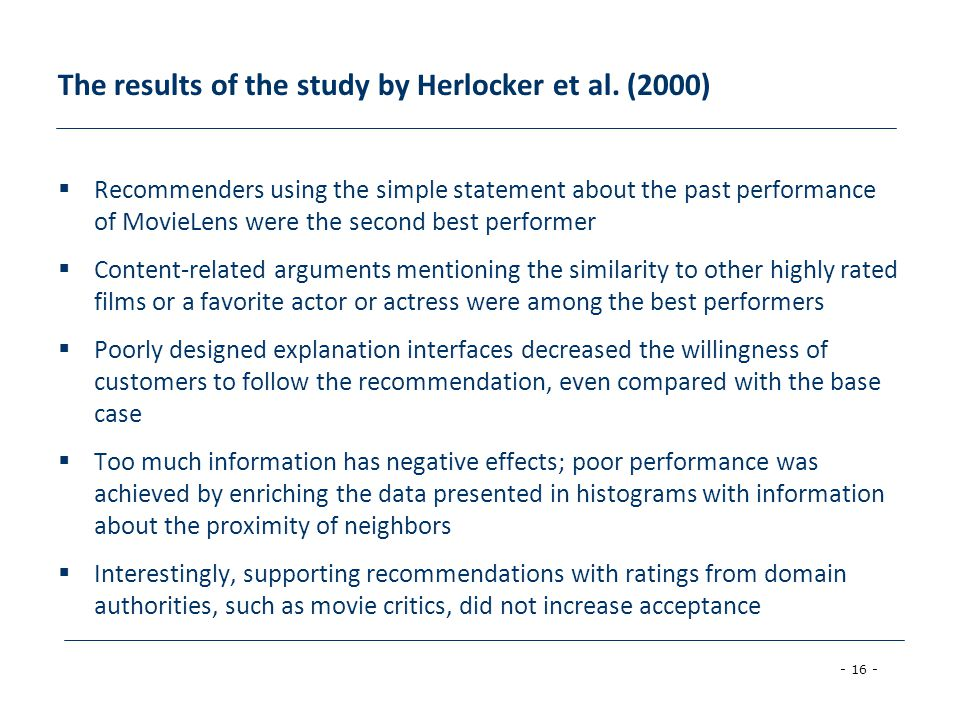 - 16 - The results of the study by Herlocker et al. (2000)  Recommenders using the simple statement about the past performance of MovieLens were the