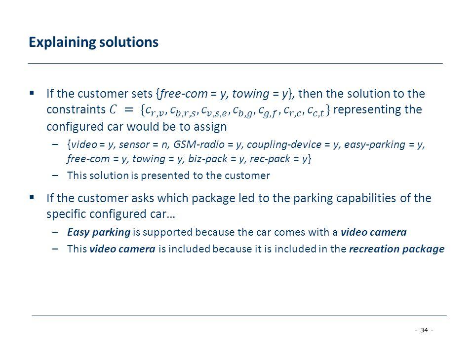 - 34 - Explaining solutions