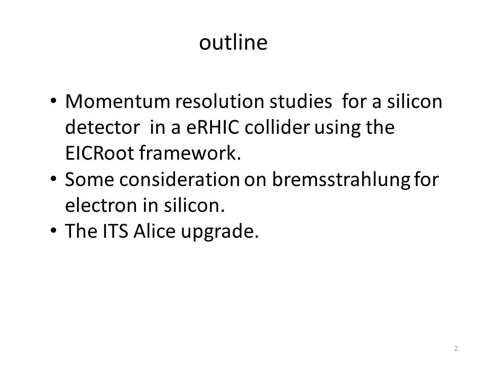 Momentum resolution studies for a silicon detector in a eRHIC collider using the EICRoot framework.