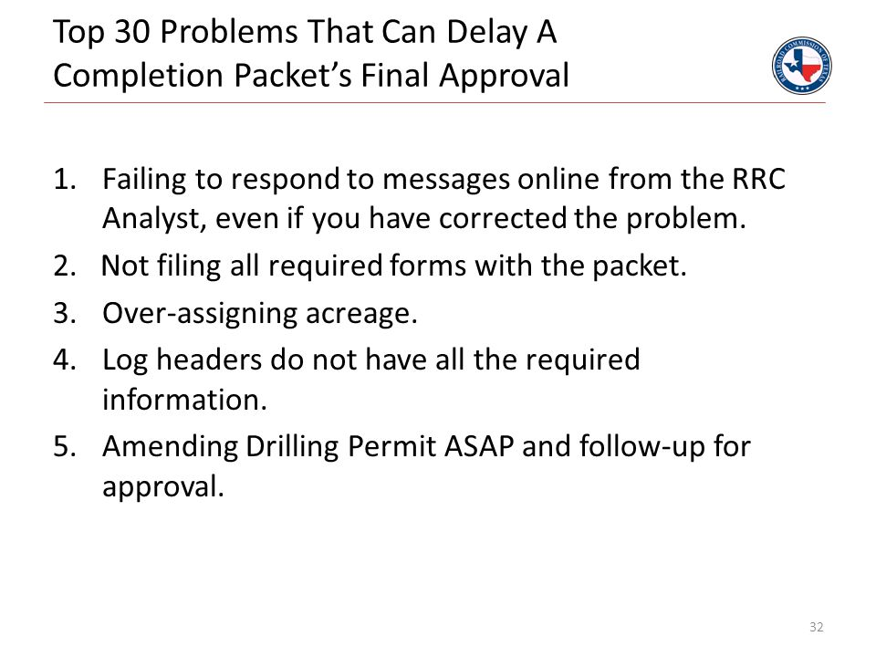 Top 30 Problems That Can Delay A Completion Packet's Final Approval 1.Failing to respond to messages online from the RRC Analyst, even if you have cor