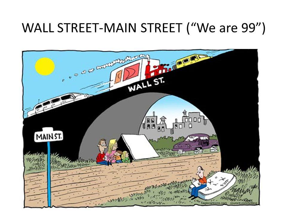 "WALL STREET-MAIN STREET (""We are 99"")"