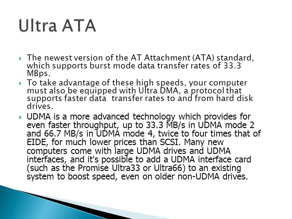  The newest version of the AT Attachment (ATA) standard, which supports burst mode data transfer rates of 33.3 MBps.