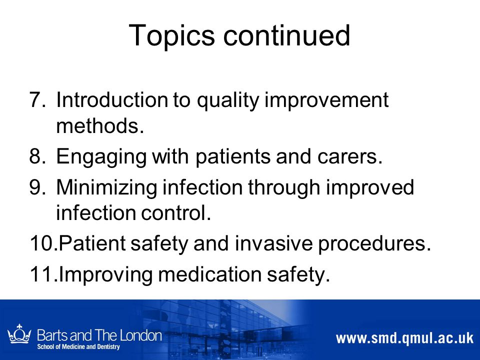 Topics continued 7.Introduction to quality improvement methods.