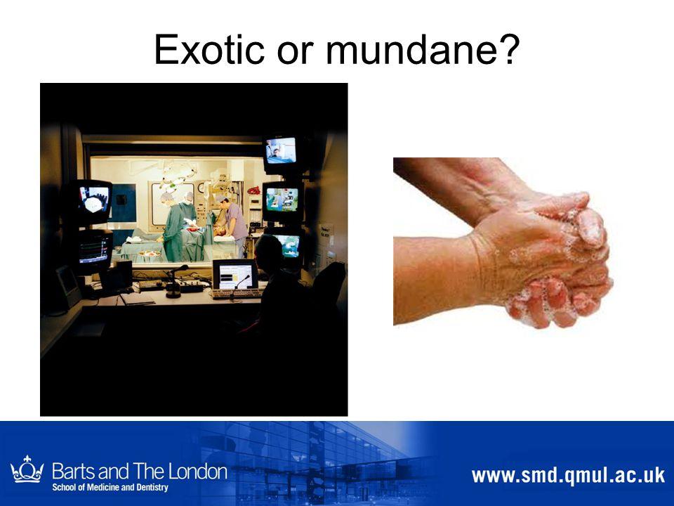 Exotic or mundane